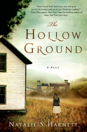 The Hollow Ground - A Novel ebook by Natalie S. Harnett