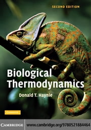 Biological Thermodynamics 2ed ebook by Haynie,Donald T.