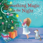Something Magic in the Night ebook by Dyan Sheldon,Rosie Reeve