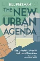 The New Urban Agenda ebook by Bill Freeman,Christopher Hume