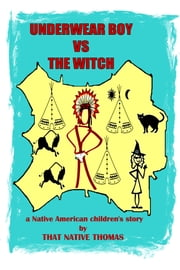 Underwear Boy vs The Witch - (Warparty #1) ebook by That Native Thomas