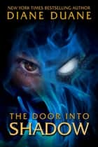 The Door into Shadow ebook by Diane Duane