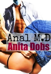 Anal M.D ebook by Anita Dobs