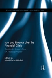 Law and Finance after the Financial Crisis - The Untold Stories of the UK Financial Market ebook by Abdul Karim Aldohni