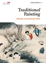 Traditional Painting - Window on the Korean Mind ebook by Rober Koehler et al.