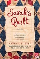 Sarah's Quilt ebook by Nancy E. Turner