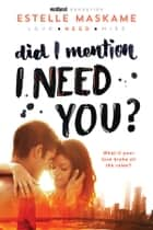 Did I Mention I Need You? ebook by Estelle Maskame