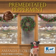 Premeditated Peppermint audiobook by Amanda Flower