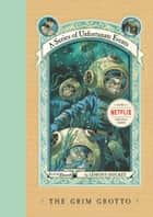 A Series of Unfortunate Events #11: The Grim Grotto ebook by Lemony Snicket, Brett Helquist, Michael Kupperman