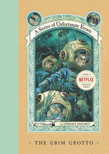 A Series of Unfortunate Events #11: The Grim Grotto ebook by Lemony Snicket