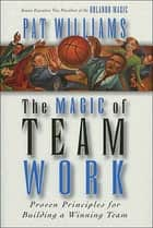 The Magic of Teamwork eBook by Thomas Nelson