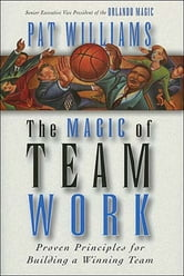 The Magic of Teamwork ebook by Pat Williams