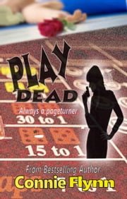 Play Dead - Black Tie Security, #1 ebook by Connie Flynn