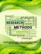 Research Methods: Simple, Short, And Straightforward Way Of Learning Methods Of Research ebook by Sherwyn Allibang