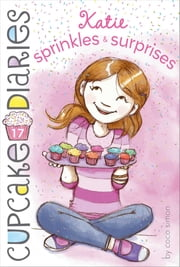 Katie Sprinkles & Surprises ebook by Coco Simon
