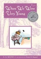 When We Were Very Young Deluxe Edition ebook by A. A. Milne