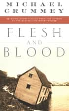 Flesh and Blood ebook by Michael Crummey