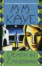 Death in Zanzibar ebook by M. M. Kaye