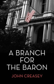 A Branch for the Baron: (Writing as Anthony Morton) ebook by John Creasey