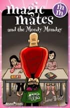 Magic Mates and the Moody Monday ebook by Jane West