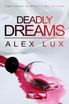 Deadly Dreams - Call Me Cat Trilogy, #1 ebook by Alex Lux