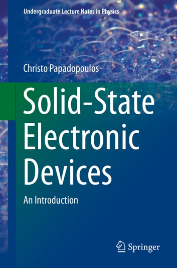 Solid-State Electronic Devices - An Introduction ebook by Christo Papadopoulos