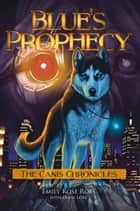 Blue's Prophecy ebooks by Emily Ross