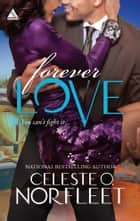 Forever Love ebook by Celeste O. Norfleet