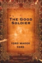 The Good Solider eBook by Ford Madox Ford