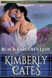 Black Falcon's Lady (Celtic Rogues, book 1) ebook by Kimberly Cates