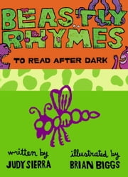 Beastly Rhymes to Read After Dark ebook by Judy Sierra, Brian Biggs