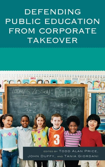 Defending Public Education from Corporate Takeover ebook by