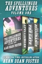 The Spellsinger Adventures Volume One - Spellsinger, The Hour of the Gate, and The Day of the Dissonance ebook by Alan Dean Foster