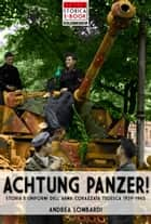 Achtung Panzer! ebook by Andrea Lombardi