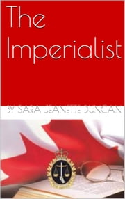 The Imperialist ebook by Sara Jeanette Duncan