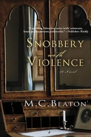 Snobbery with Violence - An Edwardian Murder Mystery ebook by M. C. Beaton