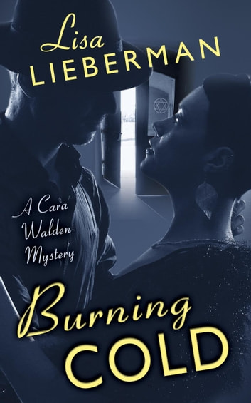 Burning Cold - A Cara Walden Mystery, #2 ebook by Lisa Lieberman