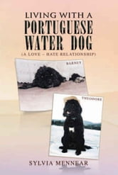 Living with a Portuguese Water Dog - A Love – Hate relationship ebook by Sylvia Mennear