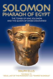 Solomon, Pharaoh of Egypt - The United monarchy ruled from Zoan (Tanis) ebook by ralph ellis