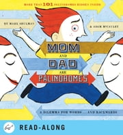 Mom and Dad Are Palindromes ebook by Mark Shulman, Adam McCauley
