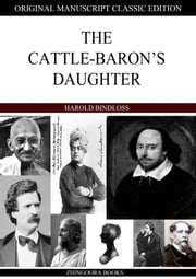 The Cattle-Baron's Daughter ebook by Harold Bindloss