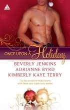 Once Upon a Holiday ebook by Beverly Jenkins,Adrianne Byrd,Kimberly Kaye Terry