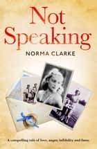 Not Speaking ebook by Norma Clarke