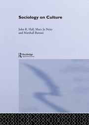 Sociology On Culture ebook by Marshall Battani,John R. Hall,Mary Jo Neitz
