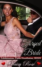 Forced Bride ebook by Daisy Rose