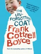 The Unforgotten Coat ebook by Frank Cottrell Boyce