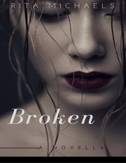Broken ebook by Rita Michaels