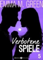 Verbotene Spiele - Band 5 ebook by Emma M. Green