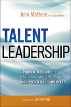 Talent Leadership ebook by John Mattone,Luiz Xavier,Jac Fitz-enz