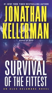 Survival of the Fittest - An Alex Delaware Novel ebook by Jonathan Kellerman